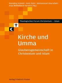 Kirche und Umma: Glaubensgemeinschaft in Christentum und Islam