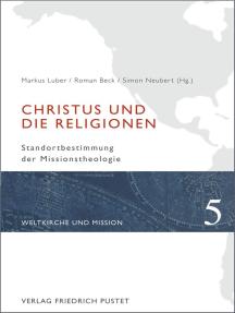 Christus und die Religionen: Standortbestimmung der Missionstheologie