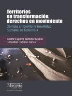 Territorios en transformación, derechos en movimiento: Cambio ambiental y movilidad humana en Colombia. Primera edición