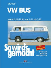 VW Bus T2 68/70 PS 1/74 bis 5/79: So wird´s gemacht - Band 18