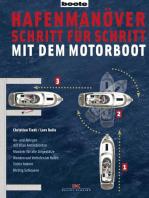 Hafenmanöver Schritt für Schritt - mit dem Motorboot