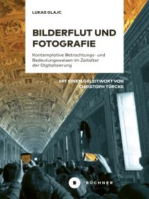 Bilderflut und Fotografie: Kontemplative Betrachtungs- und Bedeutungsweisen im Zeitalter der Digitalisierung