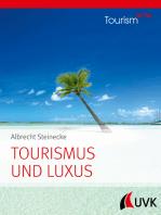 Tourismus und Luxus