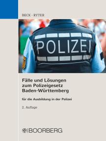 Fälle und Lösungen zum Polizeigesetz Baden-Württemberg: für die Ausbildung in der Polizei