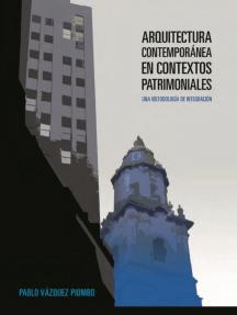 Arquitectura contemporánea en contextos patrimoniales: Una metodología de integración