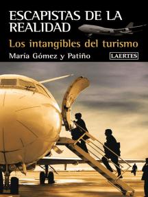 Escapistas de la realidad: Los intagibles del turismo