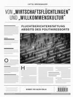 """Von """"Wirtschaftsflüchtlingen"""" und """"Willkommenskultur"""""""