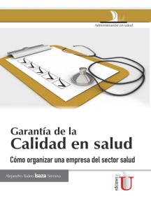 Garantía de la calidad en salud: Cómo organizar una empresa del sector salud 2ª Edición