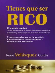 Tienes que ser rico: 7 nuevos secretos que les ha permitido a los ricos obtener grandes riquezas y que los pobres desconocen