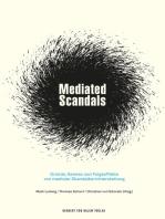 Mediated Scandals: Gründe, Genese und Folgeeffekte von medialer Skandalberichterstattung