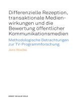 Differenzielle Rezeption, transaktionale Medienwirkungen und die Bewertung öffentlicher Kommunikationsmedien