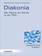 Diakonia - der Dienst der Kirche in der Welt