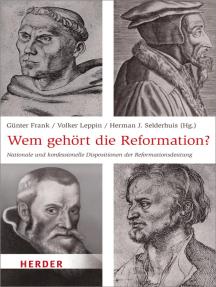 Wem gehört die Reformation?: Nationale und konfessionelle Dispositionen der Reformationsdeutung