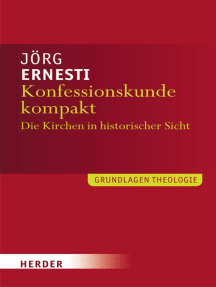 Konfessionskunde kompakt: Die christlichen Kirchen in Geschichte und Gegenwart