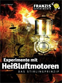 Experimente mit Heißluftmotoren: Das Stirlingprinzip