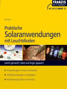 Praktische Solaranwendungen mit Leuchtdioden: Leicht gemacht, Geld und Ärger gespart!