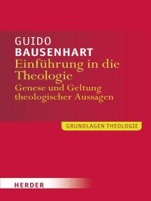 Einführung in die Theologie: Genese und Geltung theologischer Aussagen