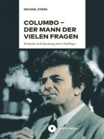 Columbo – der Mann der vielen Fragen: Analyse und Deutung einer Kultfigur