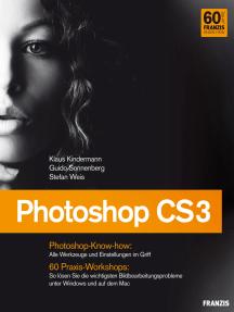 Photoshop CS3: Alle Werkzeuge und Einstellungen im Griff
