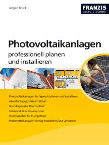 Photovoltaikanlagen professionell planen und installieren: Solarmodule optimal nutzen