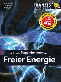 Handbuch Experimente mit freier Energie: Mit freier Energie gegen die Klimakatastrophe