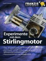 Experimente mit dem Stirlingmotor: Über 100 Experimente und Schritt-für-Schritt-Anleitungen rund um den Stirlingmotor
