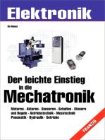 Der leichte Einstieg in die Mechatronik: Antriebstechnik · Messtechnik · Pneumatik · Hydraulik · Getriebe