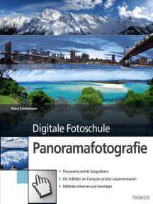 Panoramafotografie: Panoramen perfekt fotografieren