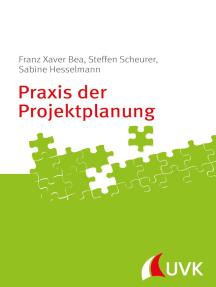 Praxis der Projektplanung: Projektmanagement konkret