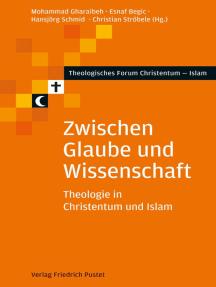 Zwischen Glaube und Wissenschaft: Theologie in Christentum und Islam