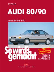 Audi 80/90 9/86 bis 8/91: So wird's gemacht - Band 59