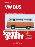 VW Bus T2 50 PS 8/73 bis 5/79: So wird's gemacht - Band 17