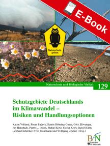 Schutzgebiete Deutschlands im Klimawandel - Risiken und Handlungsoptionen: Naturschutz und Biologische Vielfalt Heft 129