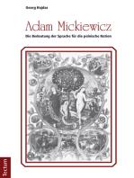 Adam Mickiewicz - Die Bedeutung der Sprache für die polnische Nation