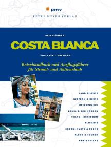 Costa Blanca: Reisehandbuch und Ausflugsführer für Strand- und Aktivurlaub