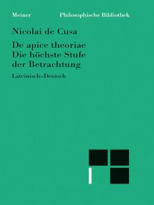 De apice theoriae / Die höchste Stufe der Betrachtung: (Heft 19 der lateinisch-deutschen Parallelausgabe)