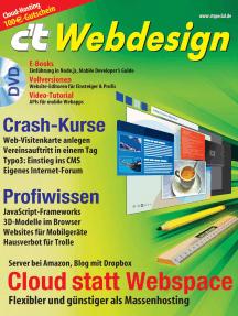 c't Webdesign 2013: Praxis, Tipps und Hintergründe für erfolgreiche Webseiten