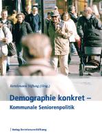 Demographie konkret - Seniorenpolitik in den Kommunen