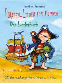 Piraten-Lieder für Kinder - 20 abenteuerlustige Lieder für Kinder: Noten & Materialien - Das Liederbuch mit Texten, Noten und Gitarrengriffen zum Mitsingen und Mitspielen