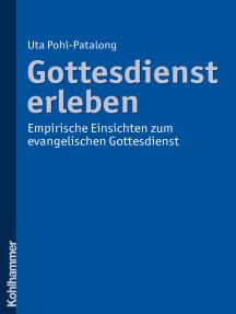 Gottesdienst erleben: Empirische Einsichten zum evangelischen Gottesdienst