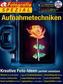 c't Fotografie Spezial: Aufnahmetechniken: Kreative Foto-Ideen perfekt umsetzen