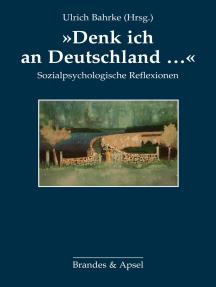 """""""Denk' ich an Deutschland ..."""": Sozialpsychologische Reflexionen"""