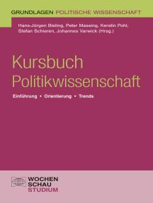 Kursbuch Politikwissenschaft: Einführung, Orientierung, Trends