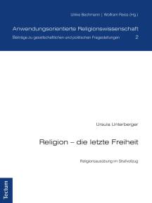 Religion - die letzte Freiheit: Religionsausübung im Strafvollzug