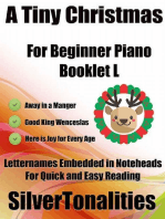 A Tiny Christmas for Beginner Piano Booklet L - Away In a Manger Good King Wenceslas Here Is Joy for Every Age Letter Names Embedded In Noteheads for Quick and Easy Reading