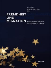 Fremdheit und Migration: Kulturwissenschaftliche Perspektiven für Europa