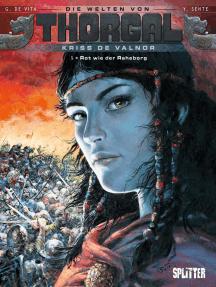 Die Welten von Thorgal - Kriss de Valnor. Band 5: Rot wie der Raheborg