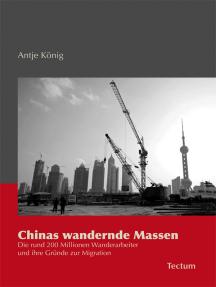 Chinas wandernde Massen: Die rund 200 Millionen Wanderarbeiter und ihre Gründe zur Migration