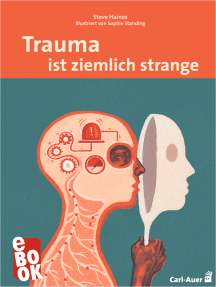 Trauma ist ziemlich strange