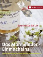 Das Marmeladen-Einmacheins: Die besten Rezepte vom Marmeladenmädchen